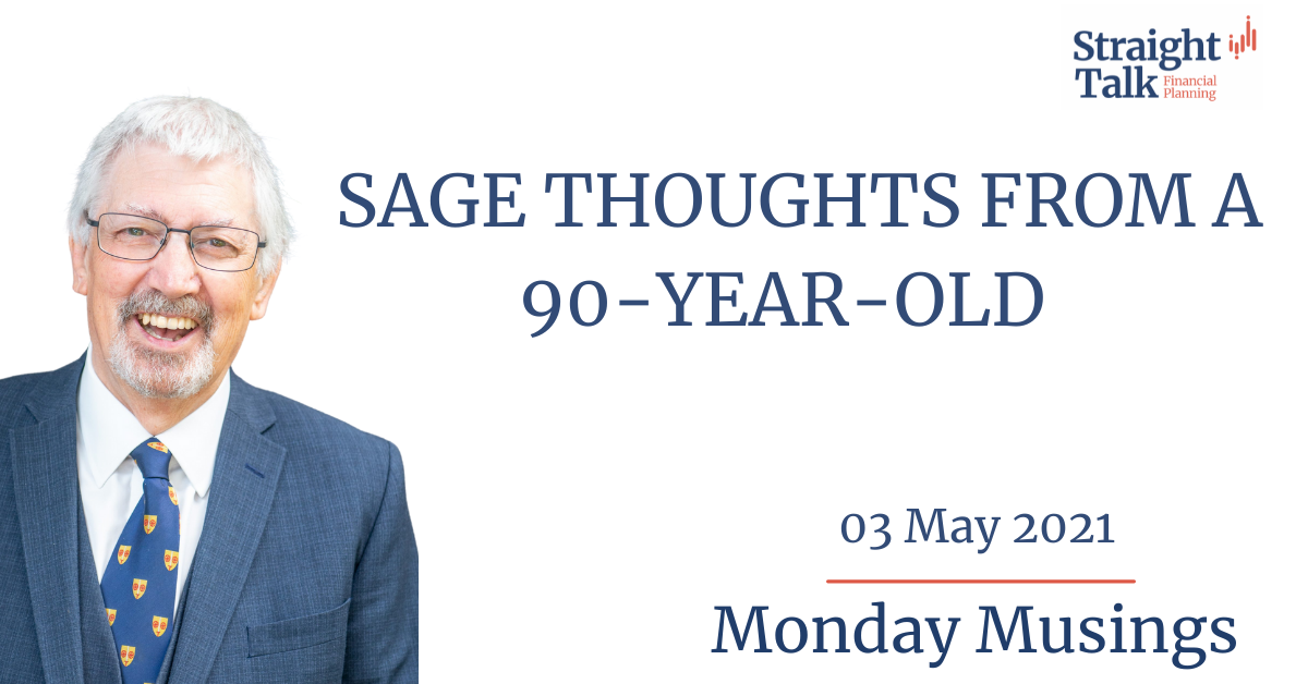 In this weeks Monday Musings David talks about sage thoughts from a 90-year-old