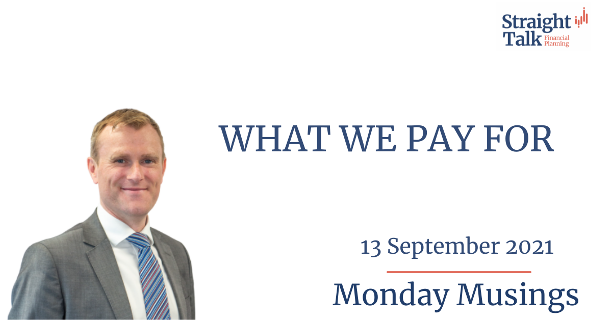 In this weeks Monday Musings Andrew talks about what we pay for